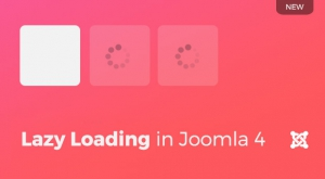 Lazy Loading feature in Joomla 4